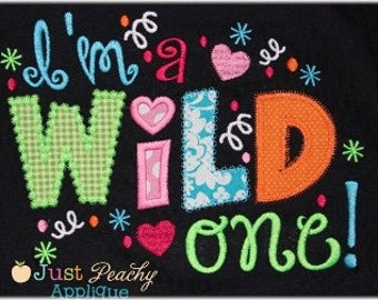 I'm I am a Wild One Saying Machine Embroidery Applique Design Buy 2 for 4! Use Coupon Code 50OFF