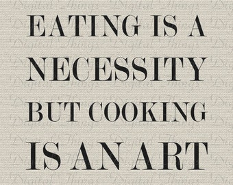 Food Art Quote Kitchen Decor Art Word Art Cooking Quote Printable Digital Download for Iron on Transfer Fabric Pillows Tea Towels DT1394