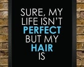 Perfect Hair Quote Print - Hair Stylist Gift - Salon Decor - Perfect Life - 11x14 - Cosmetology