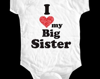I Love (Heart) my Big Sister One-Piece, Infant Tee, Toddler, Youth Shirt