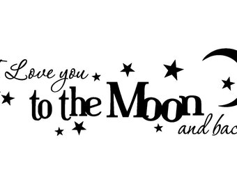 Love you to the moon... Removable Wall Art Vinyl Decal sticker