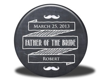PERSONALIZED Wedding Favor - Mirror, Magnet, Bottle Opener or Pin - Chalkboard Father of the Bride