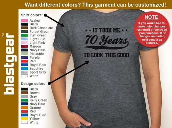 It Took Me 70 Years To Look This Good funny 70th Birthday womens T-shirt — Any color/Any size - Adult S, M, L, XL, 2XL, 3XL