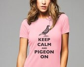Keep Calm and Pigeon On T-Shirt - Soft Cotton T Shirts for Women, Men/Unisex, Kids