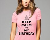 Keep Calm It's My Birthday T-Shirt  (cake design) - Soft Cotton T Shirts for Women, Men/Unisex, Kids