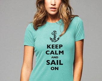 Keep Calm and Sail On T-Shirt - Soft Cotton T Shirts for Women, Men/Unisex, Kids
