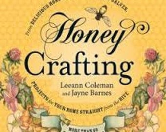Honey Crafting - Book Written by Me and Autographed for You