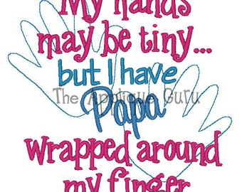 My Hands May be Tiny Papa -- Machine Embroidery Design