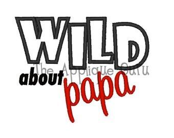 Wild About Papa Applique -- Machine Embroidery Design
