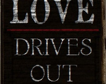 "Perfect LOVE drives out FEAR. 1 John 4:18 Sign, Scripture Sign - 12"" x 19"" SignsbyDenise"