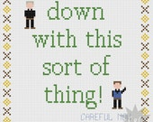 Father Ted 'Down with this sort of thing' protest quote cross stitch sampler PDF pattern