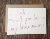 Will You Be My Bridesmaid...Personalized Calligraphy Card