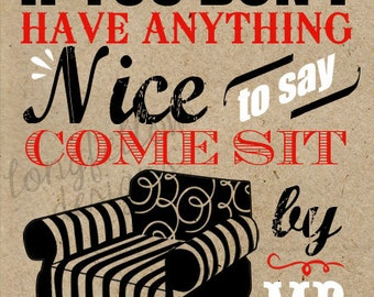 If You Don't Have Anything Nice To Say - Customize One Color 5 x 7  Kraft Look Print