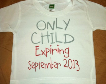 Only Child Expiring t shirt for kids