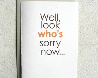 Sorry Card Funny Well, Look Who's sorry now...