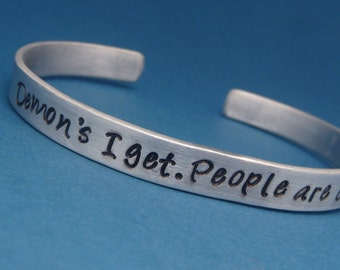 Supernatural Inspired - Demons I Get. People Are Crazy - A Hand Stamped Bracelet in Aluminum or Sterling Silver