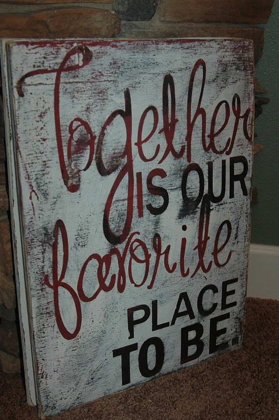 Together Is Our Favorite Place To Be Painted Rustic Wood Sign