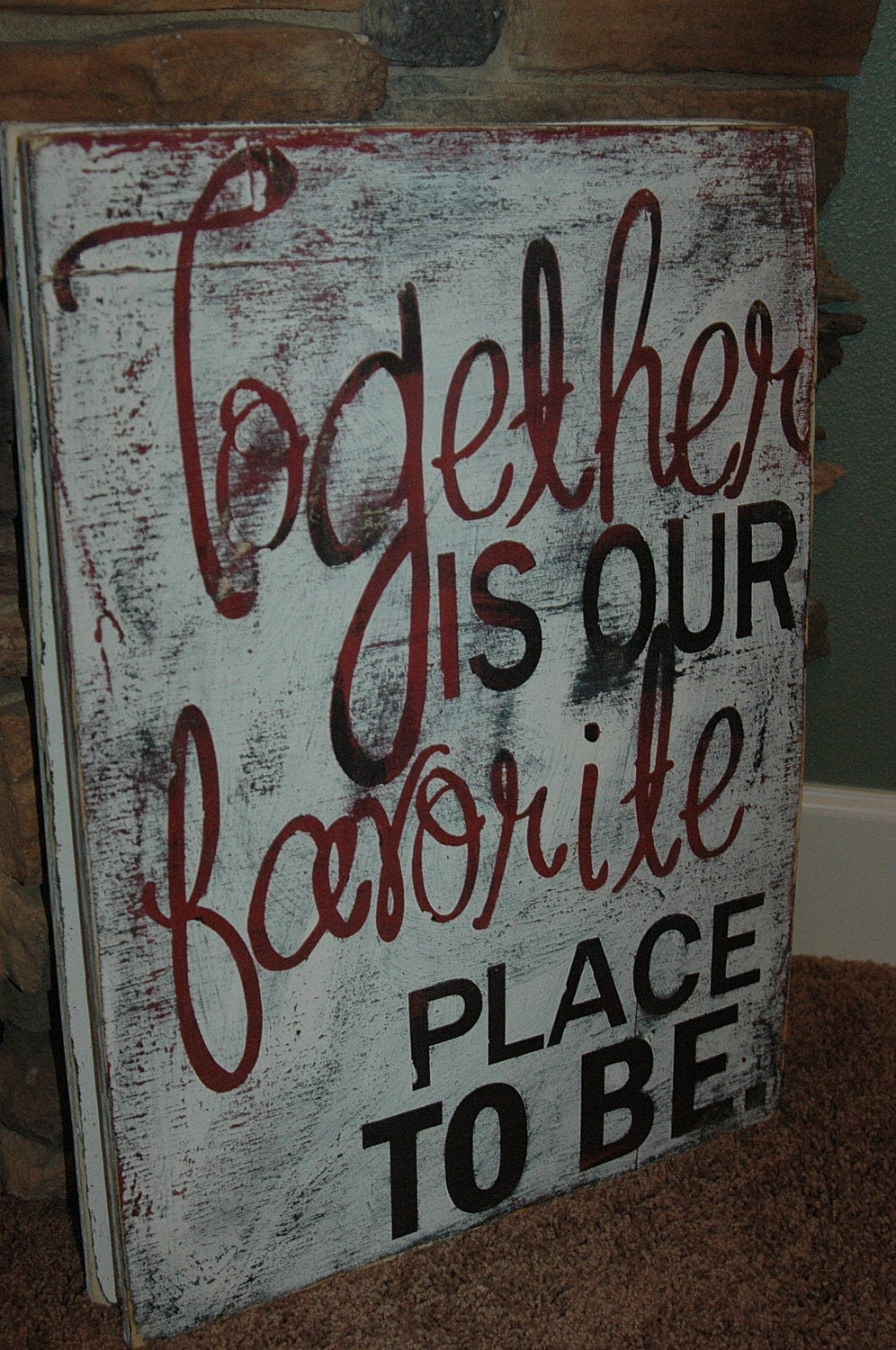 Funny Friday Quotes Humor: Together Is OUR Favorite Place To Be PAINTED RUSTIC Wood Sign