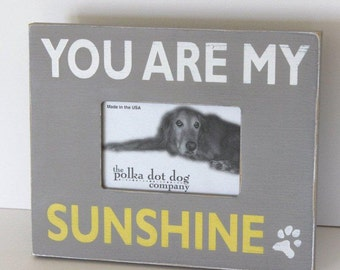 you are my sunshine frame for the dog, you are my sunshine, distressed frame
