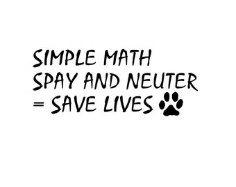 Spay and Neuter Dog Cat Lover Vinyl Decal Wall Sticker Rescue