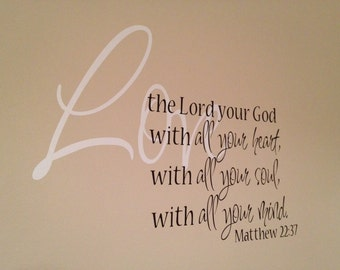 Matthew 22:37 Love the Lord your God with all your heart soul mind, Christian Wall Art Religious Bible verse Vinyl Wall Decal MAT22V37-0001