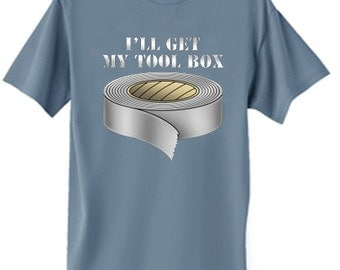 Mens T-shirt / I'll get my Toolbox