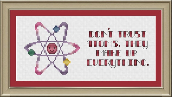 Don't trust atoms. They make up everything: funny chemistry cross-stitch pattern