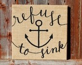 Refuse to Sink Anchor Sign: Burlap Wall Decor