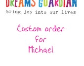 Custom order for Michael