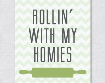 Printable 8x10 Kitchen Art Print- Rollin' With My Homies - Digital File