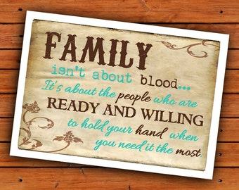 Family Isn't about Blood 5x7 and 8x10 - Instant Download - 2 PDFs, 2 JPEGs