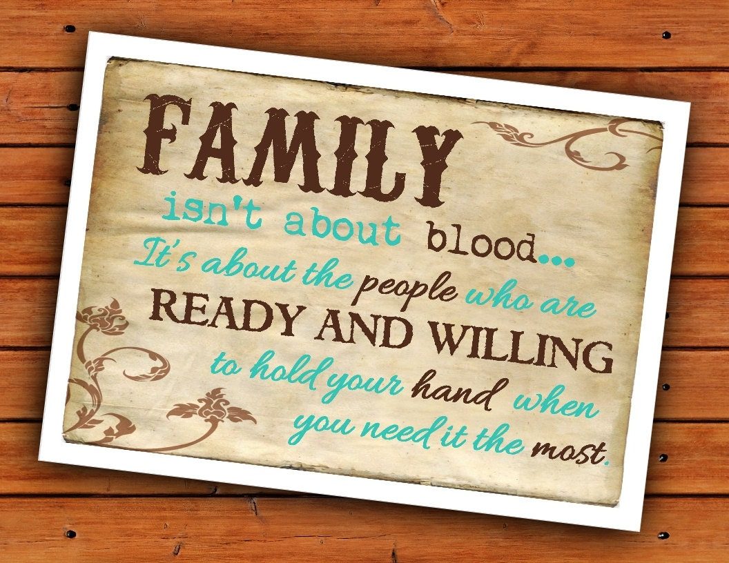 Family Isn't About Blood 5x7 And 8x10 Instant Download