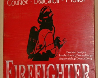 Firefighter  Wall Art, Firefighter Decor, Distressed Wall Decor, Custom Wood Sign, Firefighter -  Courage, Dedication, Honor
