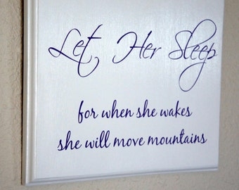 Let Her Sleep for when she wakes she will move mountains. Purple & White Plaque with finished edge 11x9 Custom Colors