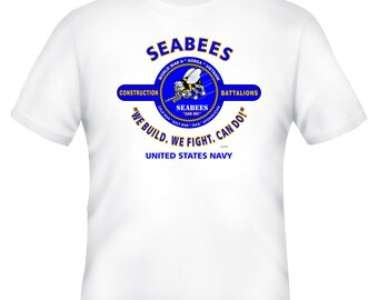 United States Navy Seabees Shirt. -We Build, We Fight, Can Do- Shirt