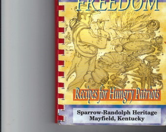 A Taste of Freedom - Recipes for Hungry Patriots. A collection of recipes passed down from the Revolutionary War to Current times.