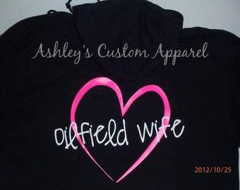 Oilfield Wife - Oilfield Wife Hoodie - Oilfield Wife Shirts - Oilfield Girlfriend - Oilfield Decal - Oilfield Love - I Love My Oilfield Man