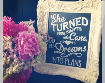 She Turned Can'ts Into Cans & Her Dreams Into Plans • Chalkboard Sign • Graduation Gift • Graduation Sign