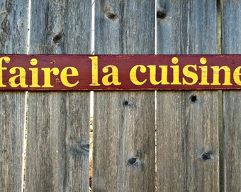 Made to Order Handmade Kitchen Wall Decor - faire la cuisine Wooden Cook Sign - French Country Wooden Sign