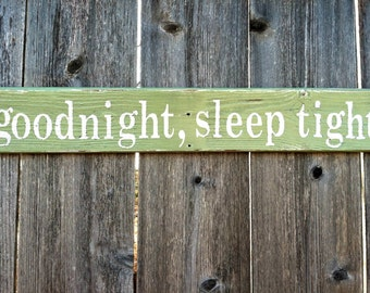 Made to Order Rustic goodnight, sleep tight Distressed Wooden Sign - Nursery Wall Decor - Reclaimed Wood - Baby Decor