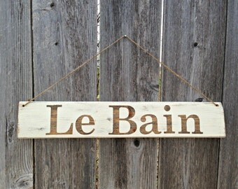 Made to Order Bathroom Sign - Le Bain French Bath Wooden Sign - Rustic Distressed Cottage Chic Wall Decor