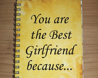Writing Notebook You are the Best Girlfriend because...  Journal  Inspirational Journal  Spiral Notebook Gift for Writers