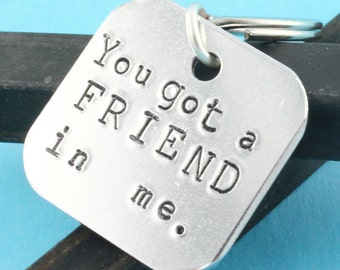 Friendship Keychain - You Got a Friend In Me Keychain - Best Friend Keyring - Friends Key Chain - Feel Better Key Ring - Friendship Keyring