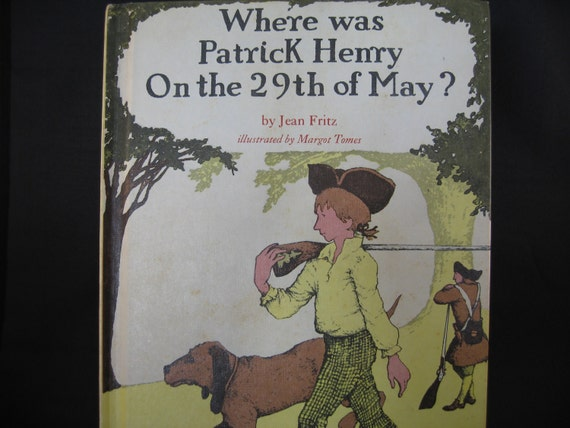 "Vintage Children's Book - ""Where was Patrick Henry on the 29th of May""  1975 by Jean Fritz"