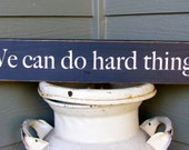 We Can Do Hard Things Sign