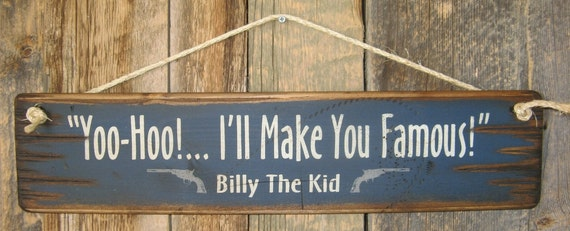 Billy The Kid I Ll Make You Famous