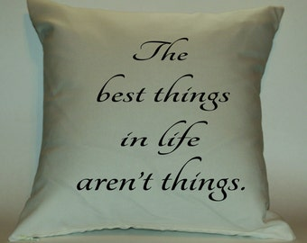 The Best Things in Life Aren't Things 18X18 Deccorative Pillow Cover