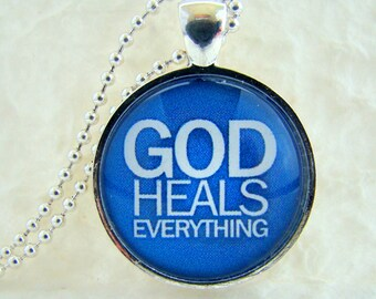 God Heals Everything Pendant Necklace chain included, Christian Pendant, Spiritual Jewelry