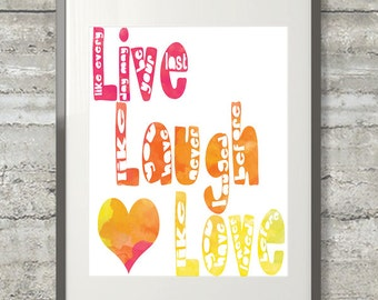 Live Laugh Love 8x10  Watercolor Printable Poster