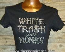 White Trash with Money Rhinestone Tee TG107